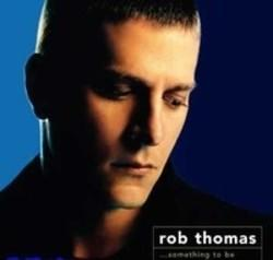 Download Rob Thomas ringtones free.